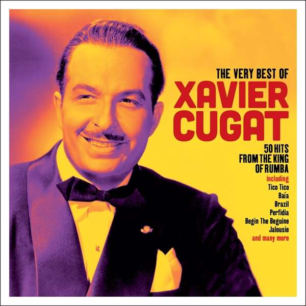 Very Best of - Xavier Cugat - Musik - NOT NOW - 5060143497551 - September 6, 2019