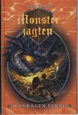 Monsterjagten: Monsterjagten (1) Ilddragen Ferno - Adam Blade - Bøger - Flachs - 9788762713567 - February 3, 2009