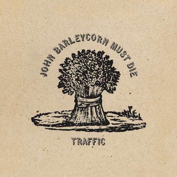John Barleycorn Must Die - Traffic - Musik - UMC/ISLAND - 0602577512568 - May 14, 2021