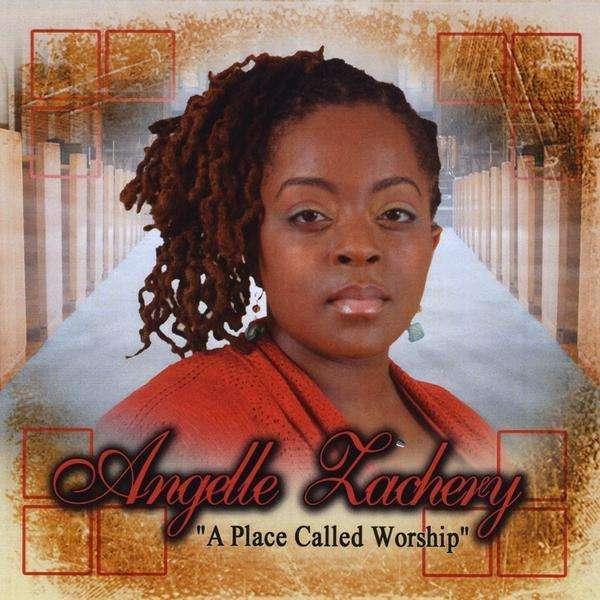 Place Called Worship - Angelle Zachery - Musik - Angelle Zachery - 0753182747569 - March 2, 2010