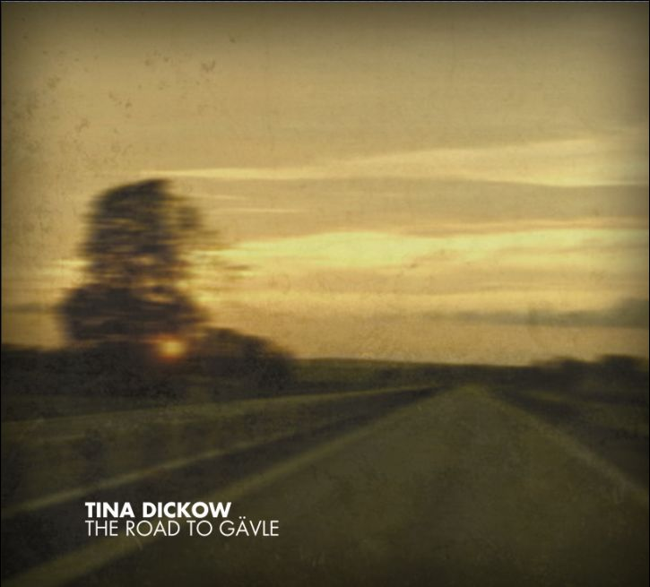 The Road to Gävle - Tina Dickow - Musik -  - 5708422002569 - 2009
