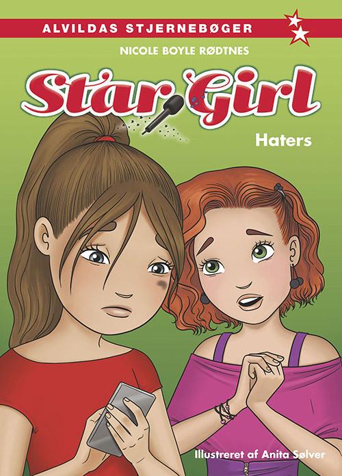 Star Girl: Star Girl 9: Haters - Nicole Boyle Rødtnes - Bøger - Forlaget Alvilda - 9788741510569 - 1/11-2020