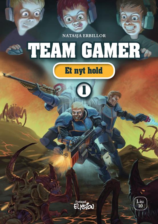 Team Gamer 1: Et nyt hold - Natasja Erbillor - Bøger - Forlaget Elysion - 9788772143569 - 10/2-2019