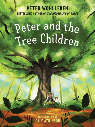 Peter and the Tree Children - Peter Wohlleben - Bøger - Greystone Books,Canada - 9781771644570 - September 24, 2020