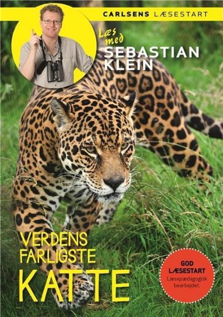 Læs med Sebastian Klein: Læs med Sebastian Klein - Verdens farligste katte - Sebastian Klein - Bøger - CARLSEN - 9788711566572 - April 18, 2017