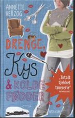 Drenge, kys og kolde fødder. Drenge & ... 3 - Annette Herzog - Bøger - Høst og Søn - 9788763825573 - 12/10-2012