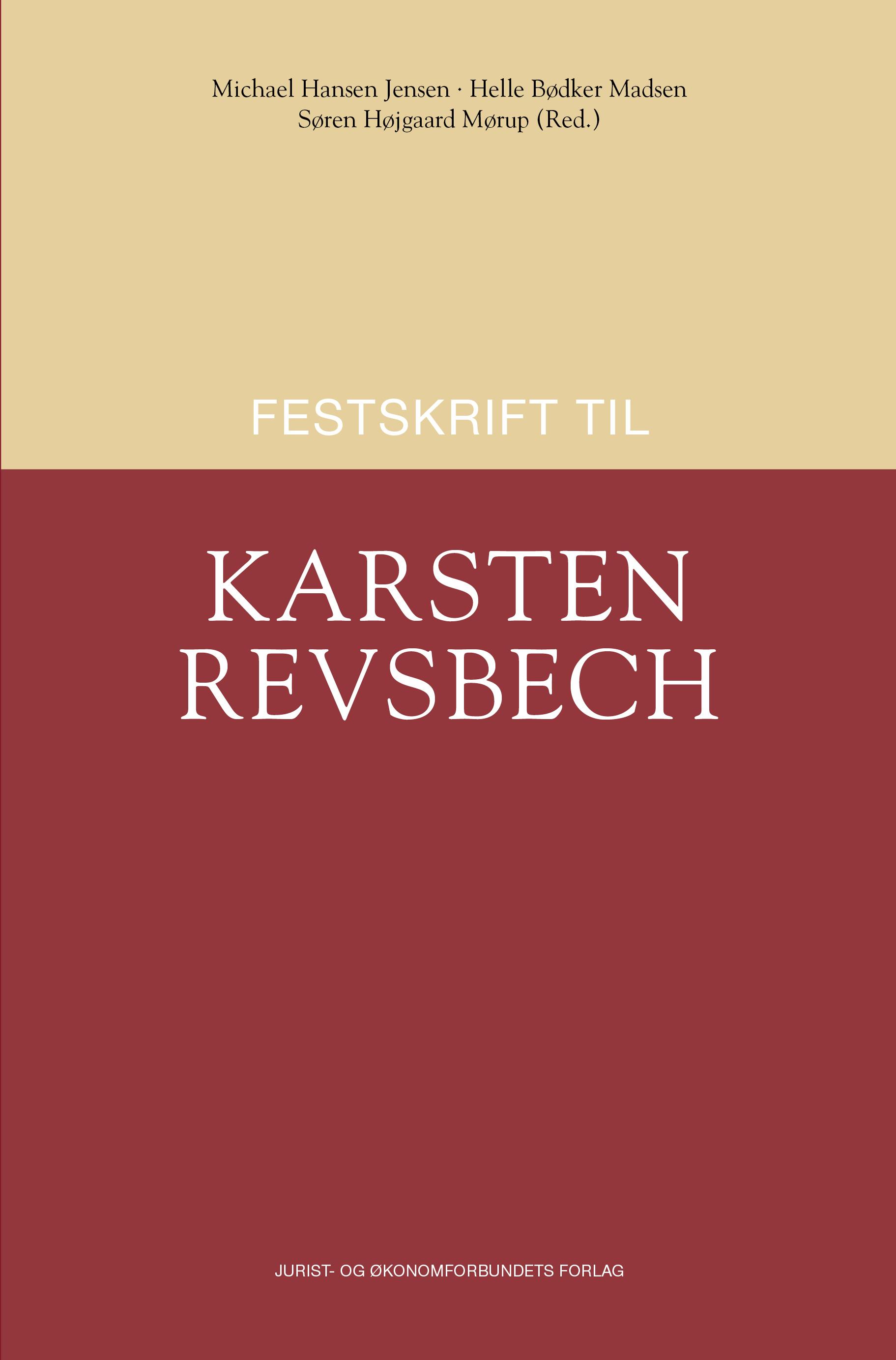 Festskrift til Karsten Revsbech - Af Michael Hansen Jensen (Ansv. Red.), Helle Bødker Madsen (Ansv. Red.), Søren Højgaard Mørup (Ansv. Red.) - Bøger - Djøf Forlag - 9788757443578 - 29/8-2020