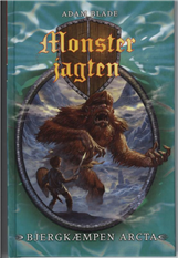 Monsterjagten: Monsterjagten 3: Bjergkæmpen Arcta - Adam Blade - Bøger - Flachs - 9788762713581 - February 3, 2009