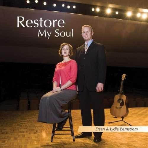 Restore My Soul - Dean & Lydia Bernstrom - Musik - CDB - 0753182900582 - July 1, 2009