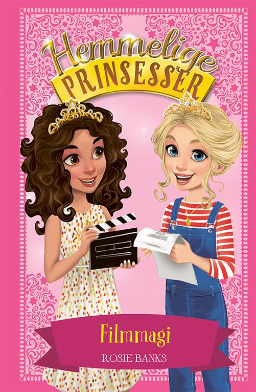 Hemmelige prinsesser: Hemmelige Prinsesser (16) Filmmagi - Rosie Banks - Bøger - Gads Børnebøger - 9788762732582 - 10. november 2020