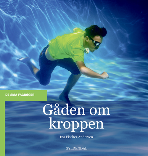 De små fagbøger: Gåden om kroppen - Ina Fischer Andersen - Bøger - Gyldendal - 9788702297584 - 9/1-2020