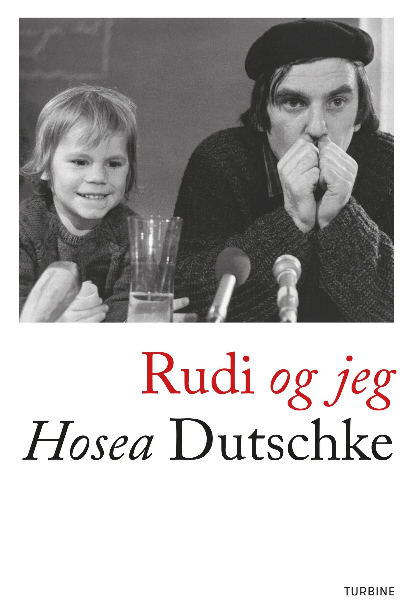 Rudi og jeg - Hosea Dutschke - Bøger - Turbine - 9788740654585 - May 15, 2019
