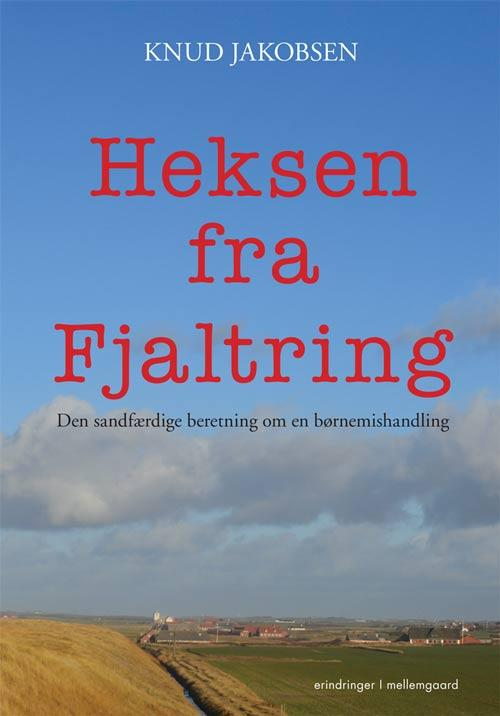 Heksen fra Fjaltring - Knud Jakobsen - Bøger - Mellemgaard - 9788793175587 - 2. august 2014