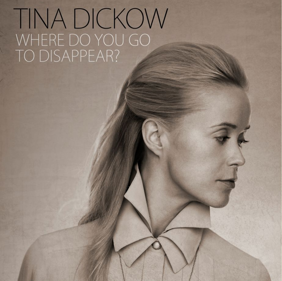 Where Do You Go to Disappear? - Tina Dickow - Musik -  - 0602537124589 - 3/9-2012