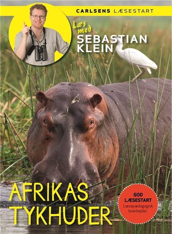 Læs med Sebastian Klein: Læs med Sebastian Klein - Afrikas tykhuder - Sebastian Klein - Bøger - CARLSEN - 9788711566589 - 18/4-2017