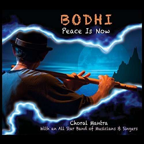 Peace is Now - Bodhi - Musik - Crystal Wind Music - 0753182906591 - July 2, 2014