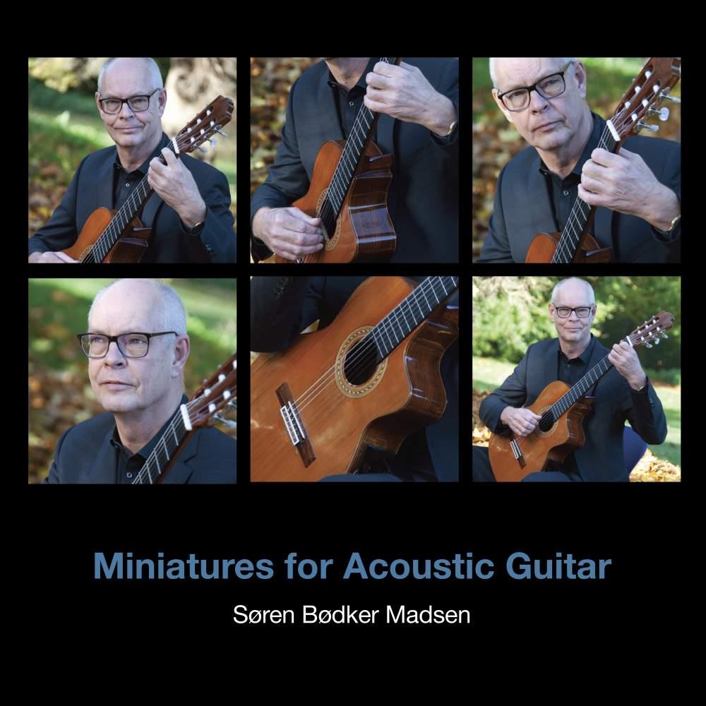 Minatures For Acoustic Guitar - Søren Bødker Madsen - Musik - Guitarsolo - 5707471062593 - 29/5-2019
