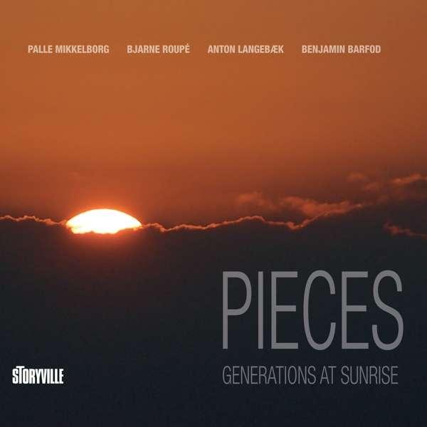 Pieces: Generations at Sunrise - Mikkelborg, Palle / Bjarne Roupe / Anton Langebaek / Benjamin Barfod - Musik - MEMBRAN - 0717101433599 - 26/2-2021