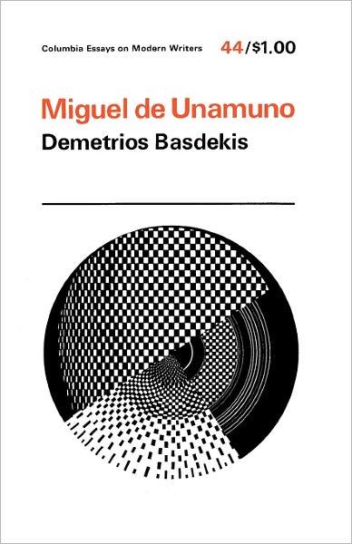 Miguel De Unamuno - Demetrios Basdekis - Bøger - Columbia University Press - 9780231032599 - 22/2-1970
