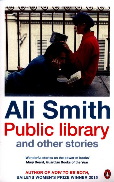 Public library and other stories - Ali Smith - Bøger - Penguin Books Ltd - 9780241974599 - 5. maj 2016