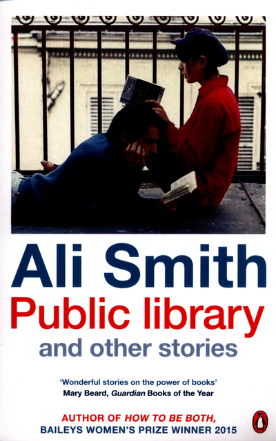 Public library and other stories - Ali Smith - Bøger - Penguin Books Ltd - 9780241974599 - 5. mai 2016