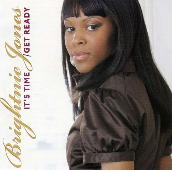 It's Time / Get Ready - Brightnie Jones - Musik - Judah House Music - 0753182260600 - November 3, 2009