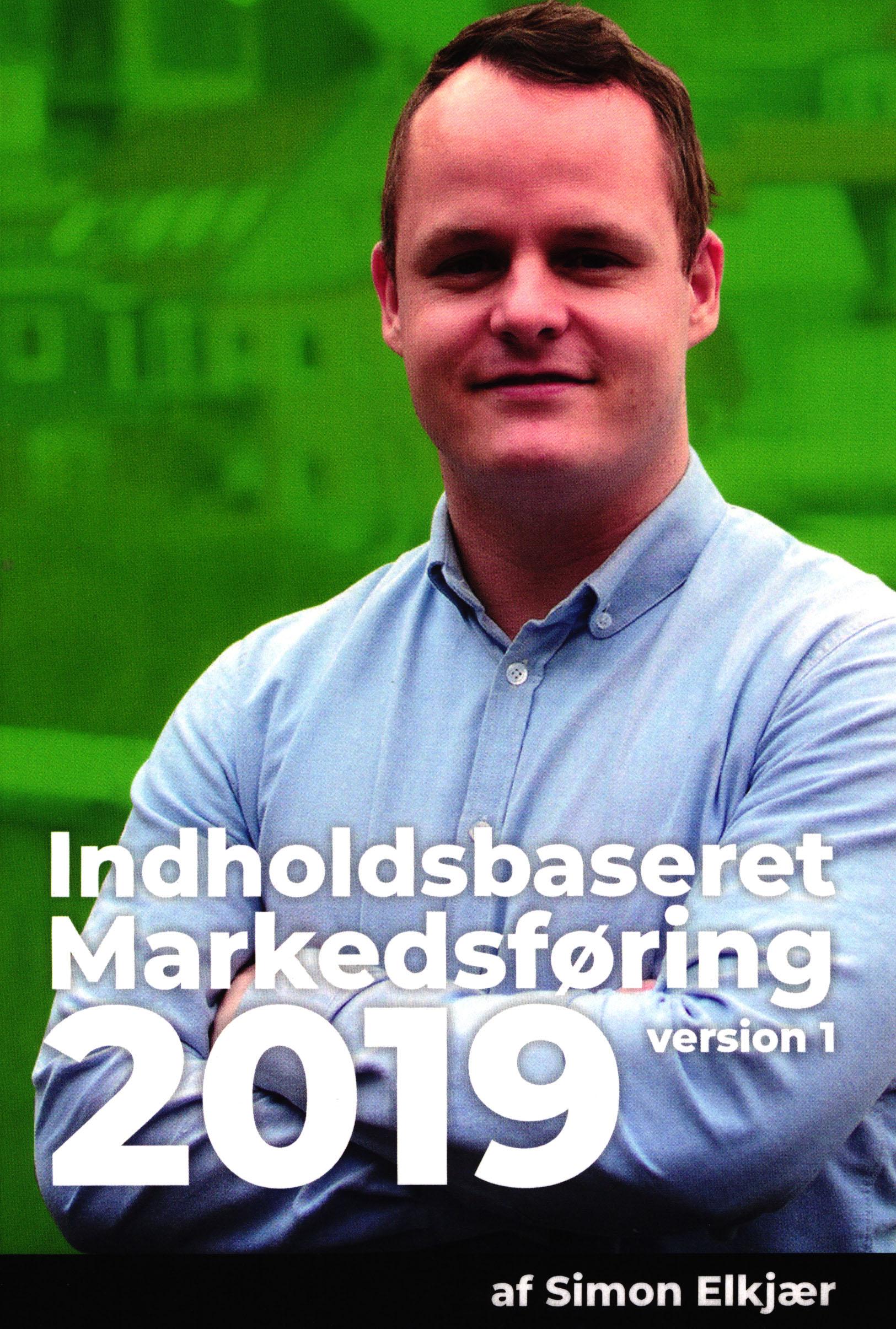 Indholdsbaseret Markedsføring - Simon Elkjær - Bøger - Nutimo Consult ApS - 9788797135600 - 9/8-2019