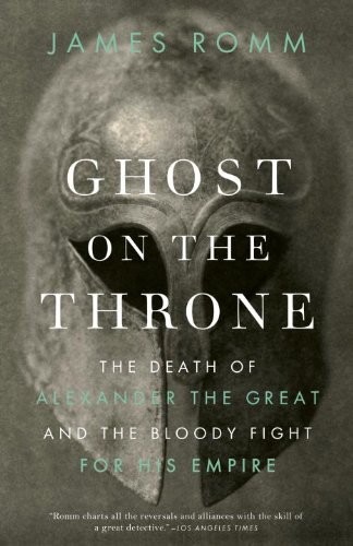 Ghost on the Throne: the Death of Alexander the Great and the Bloody Fight for His Empire - James Romm - Bøger - Vintage - 9780307456601 - 13. november 2012