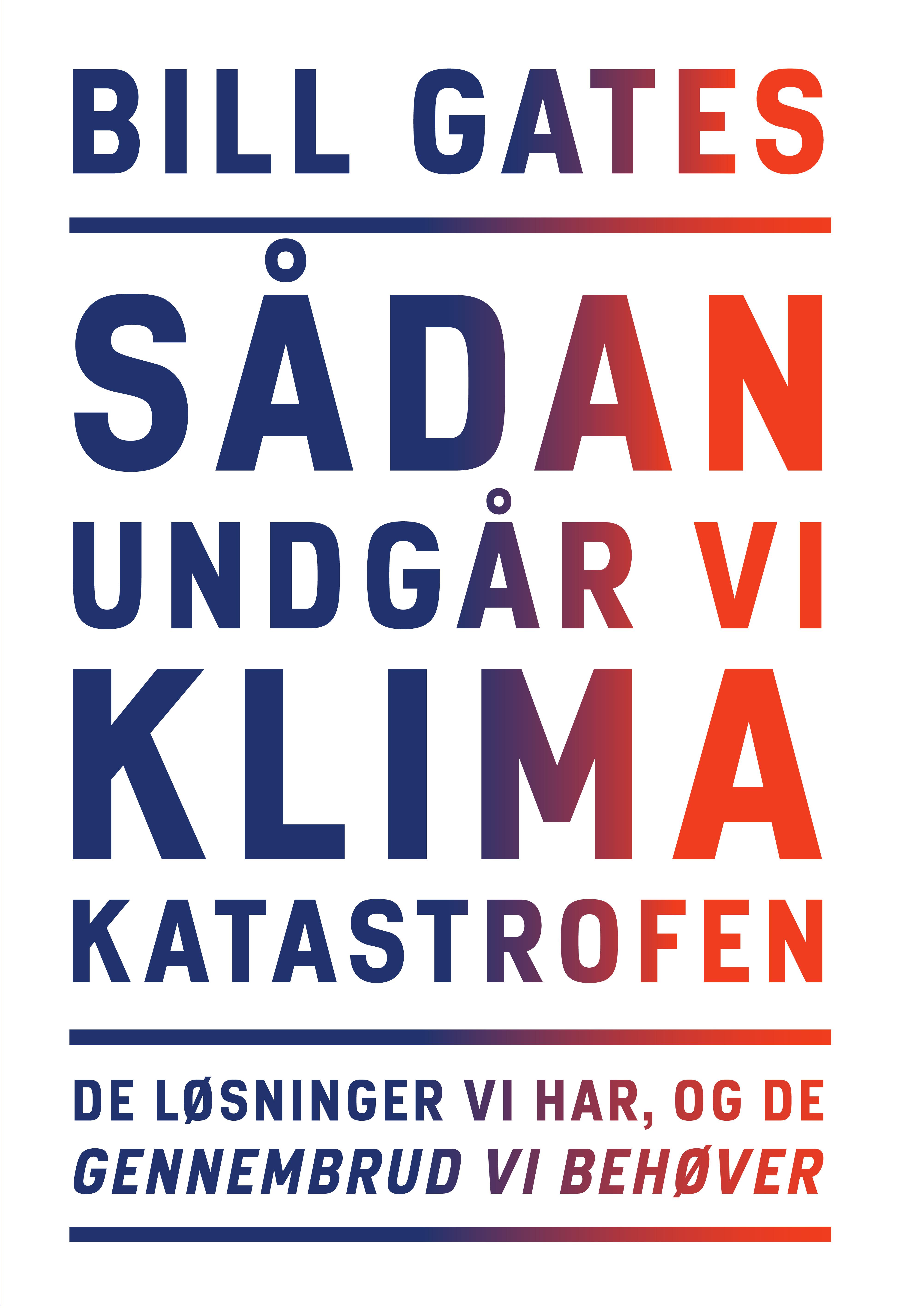 Sådan undgår vi klimakatastrofen - Bill Gates - Bøger - Gyldendal - 9788702299601 - February 16, 2021