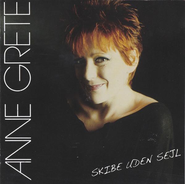Skibe Uden Sejl- De 36 Bedste - Anne Grete - Musik - Hithouse - 5709283349602 - 25/9-2007