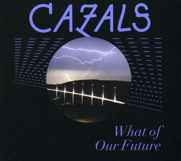 What of Our Future - Cazals - Musik -  - 0044003706606 -