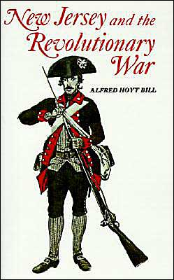 New Jersey and the Revolutionary War - Professor Alfred Bill - Bøger - Rutgers University Press - 9780813507606 - 1970