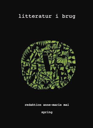 Litteratur i brug - Anne-Marie Mai (red.) - Bøger - Forlaget Spring - 9788793358607 - 22/10-2019