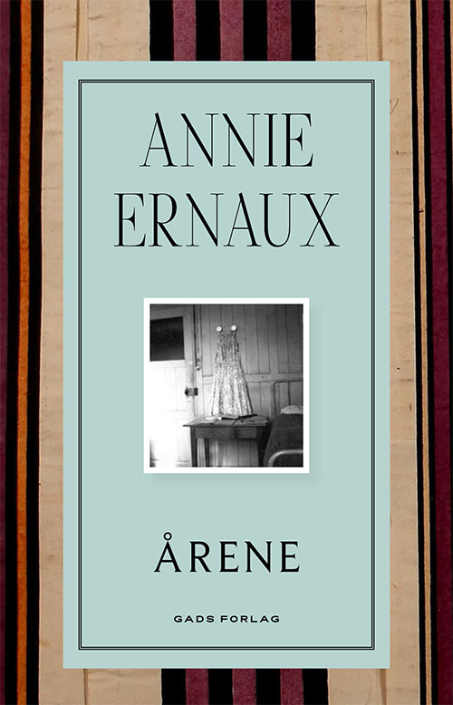 Årene - Annie Ernaux - Bøger - Gads Forlag - 9788712062608 - March 26, 2021