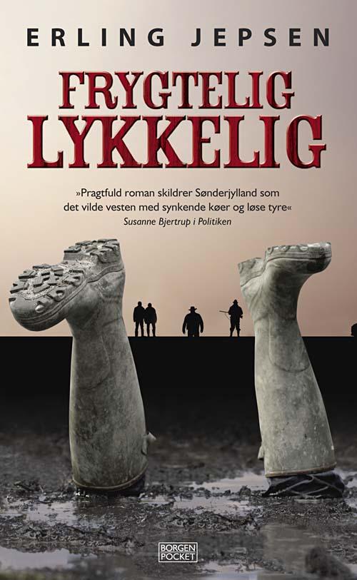 Frygtelig lykkelig - pocket - Erling Jepsen - Bøger - Gyldendal - 9788721034610 - 21/8-2009