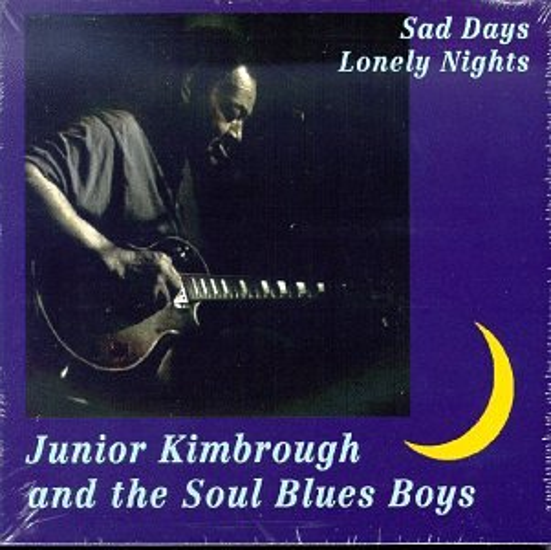 Sad Days Lonely Nights - Junior Kimbrough - Musik - BLUES - 0045778030613 - 22/2-2010
