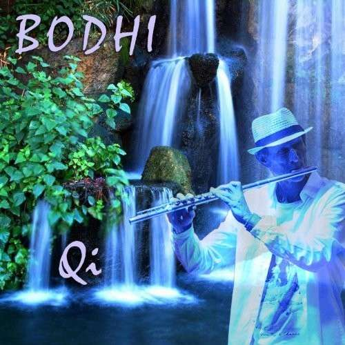 Qi - Bodhi - Musik - Crystal Wind Music - 0753182906614 - November 4, 2013