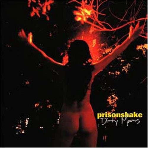 Dirty Moons - Prisonshake - Musik - SCAT - 0753417006614 - August 26, 2008