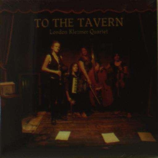To The Tavern - London Klezmer =Quartet= - Musik - ETHNOMUSIC - 0753970317615 - September 9, 2016