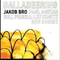 Balladeering - Jakob Bro - Musik - Loveland Records - 5707785001615 - March 8, 2010