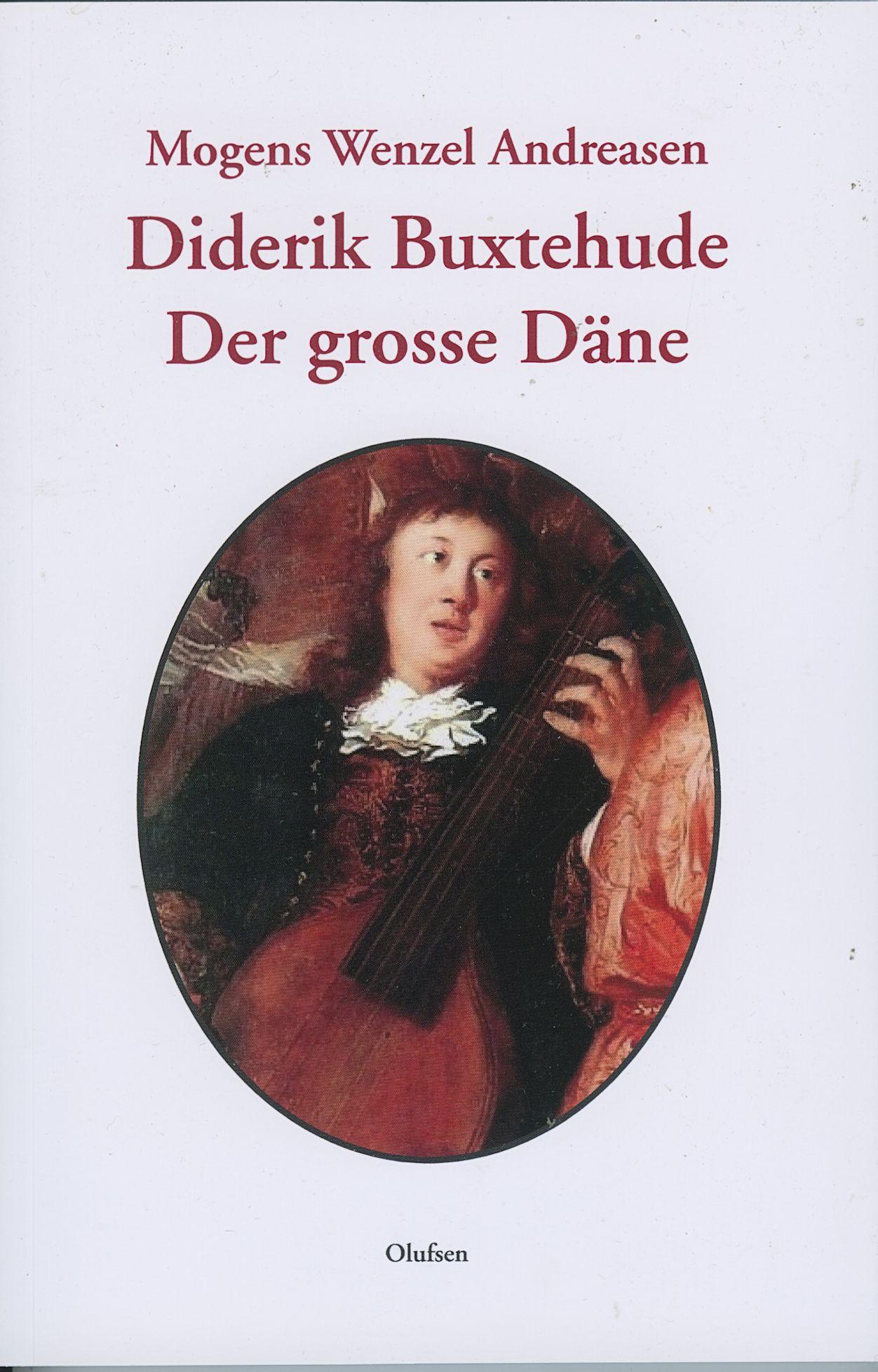 Diderik Buxtehude - Mogens Wenzel Andreasen - Bøger - Olufsen - 9788793331617 - 7/8-2019