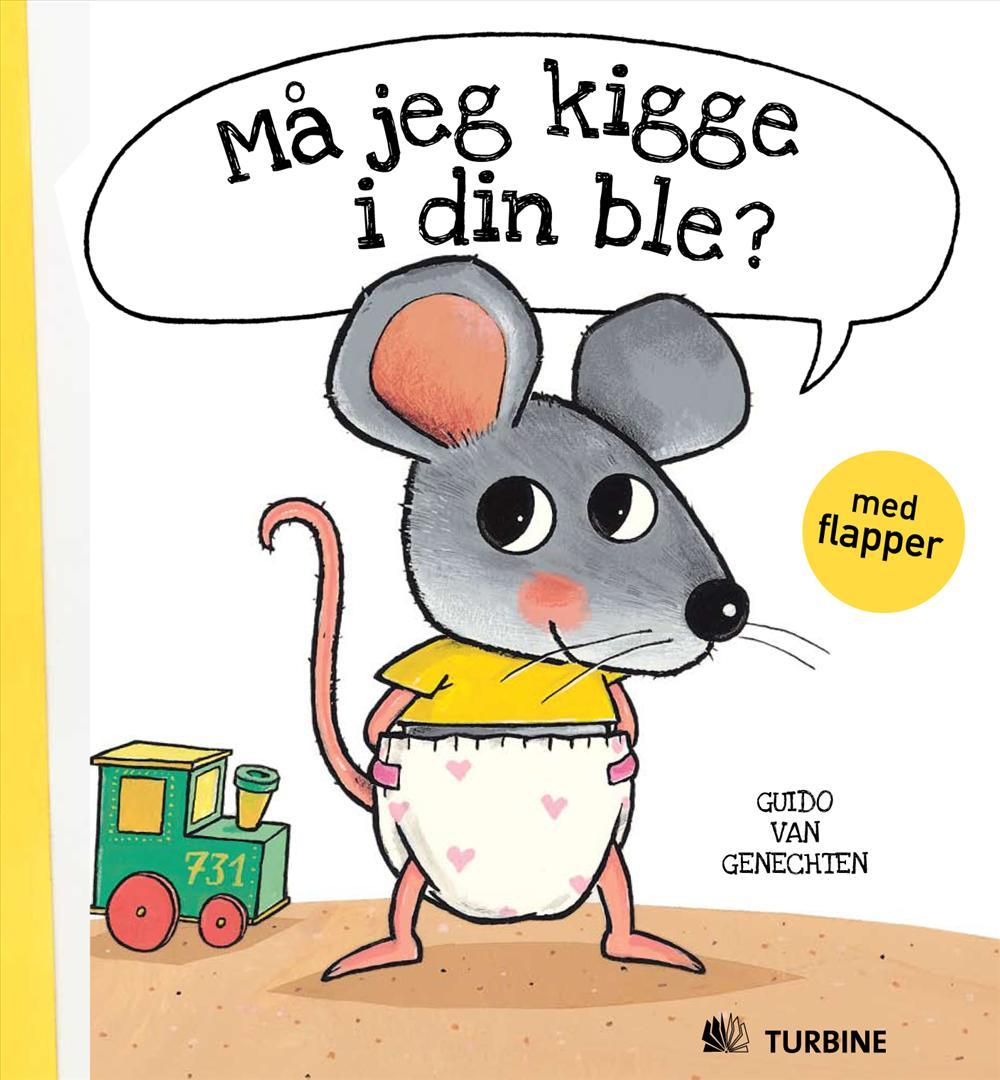 Må jeg kigge i din ble? - Guido van Genechten - Bøger - Turbine - 9788792389619 - January 20, 2009