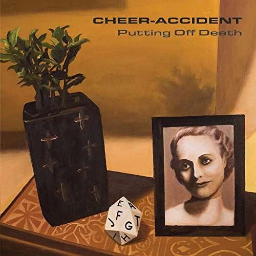 Putting off Death - Cheer-accident - Musik - CUNEIFORM REC - 0045775044620 - 12/5-2017