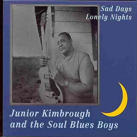 Sad Days Lonely Nights - Junior Kimbrough - Musik - BLUES - 0045778030620 - 24/2-1998