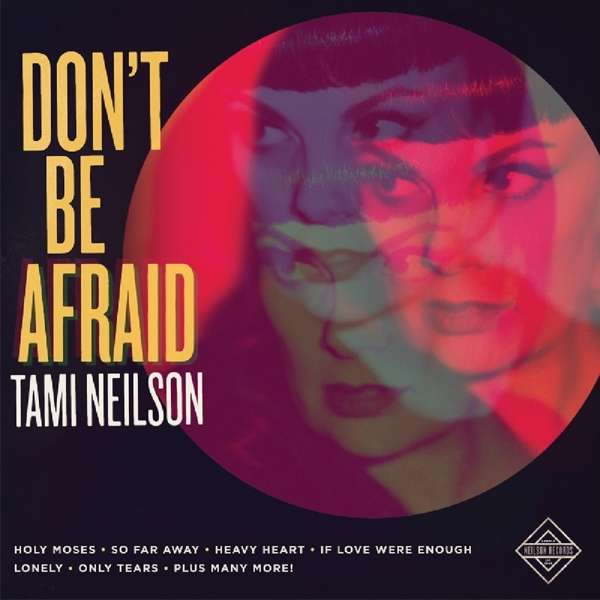 Don't Be Afraid - Tami Neilson - Musik - OUTSIDE MUSIC - 0623339910620 - April 20, 2017