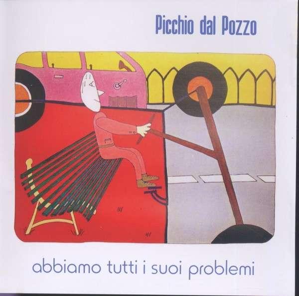 Abbiamo Tutti I Suoi Problemi - Picchio Dal Pozzo - Musik - RER MEGACORP - 0752725022620 - October 30, 2006