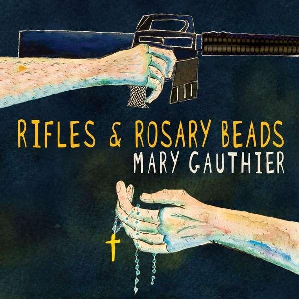 Rifles & Rosary Beads - Mary Gauthier - Musik - FOLK - 0752830511620 - January 26, 2018