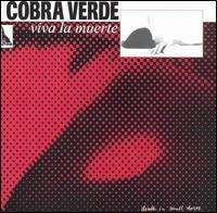 Viva La Muerte - Cobra Verde - Musik - SCAT - 0753417003620 - July 30, 1994
