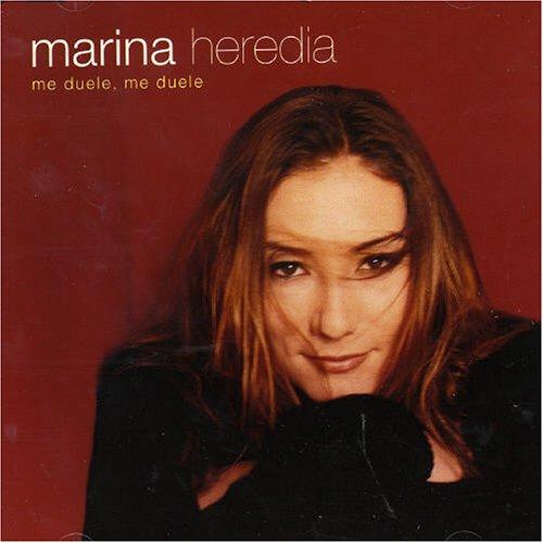 Me Duele Me Duele - Marina Heredia - Musik - UNIVERSAL - 0044001422621 - January 6, 2017