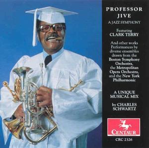 Professor Jive - a Jazz Symphony - Schwartz Charles - Terry Clark - Musik - CENTAUR - 0044747232621 - 1996